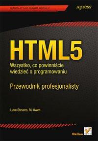 HTML5. Wszystko, co powinniście wiedzieć o programowaniu. Przewodnik profesjonalisty - Luke Stevens - ebook