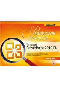 Microsoft PowerPoint 2010 PL. Praktyczne podejście - Nancy Muir - ebook