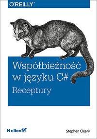 Współbieżność w języku C#. Receptury - Stephen Cleary - ebook