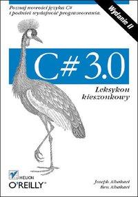 C# 3.0. Leksykon kieszonkowy. Wydanie II - Joseph Albahari - ebook
