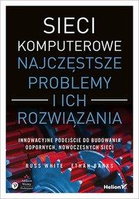 Sieci komputerowe. Najczęstsze problemy i ich rozwiązania - Russ White - ebook