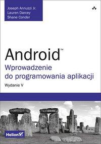 Android. Wprowadzenie do programowania aplikacji. Wydanie V - Joseph Annuzzi Jr. - ebook