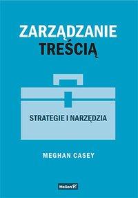 Zarządzanie treścią. Strategie i narzędzia - Meghan Casey - ebook