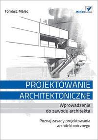 Projektowanie architektoniczne. Wprowadzenie do zawodu architekta - Tomasz Malec - ebook