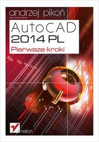 AutoCAD 2014 PL. Pierwsze kroki - Andrzej Pikoń - ebook
