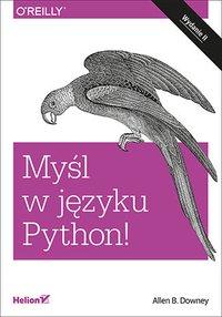 Myśl w języku Python! Nauka programowania. Wydanie II - Allen B. Downey - ebook