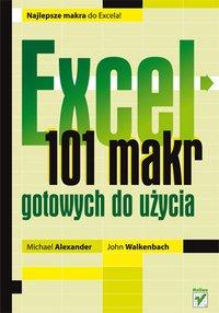 Excel. 101 makr gotowych do użycia - Michael Alexander - ebook