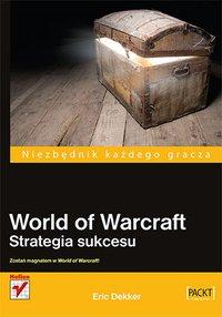 World of Warcraft. Strategia sukcesu - Eric Dekker - ebook