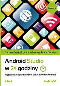 Android Studio w 24 godziny. Wygodne programowanie dla platformy Android. Wydanie IV - Carmen Delessio - ebook