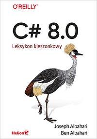 C# 8.0. Leksykon kieszonkowy - Joseph Albahari - ebook