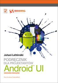 Android UI. Podręcznik dla projektantów. Smashing Magazine - Juhani Lehtimaki - ebook