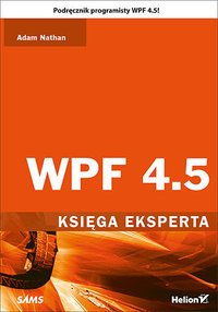 WPF 4.5. Księga eksperta - Adam Nathan - ebook
