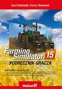 Farming Simulator. Podręcznik gracza - Jakub Danowski - ebook