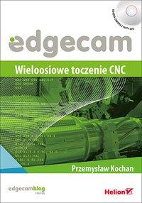 Edgecam. Wieloosiowe toczenie CNC - Przemysław Kochan - ebook