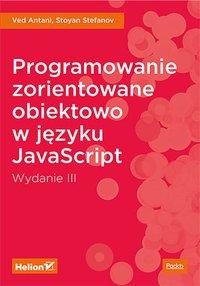 Programowanie zorientowane obiektowo w języku JavaScript. Wydanie III - Ved Antani - ebook