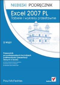 Excel 2007 PL. Tabele i wykresy przestawne. Niebieski podręcznik - Paul McFedries - ebook
