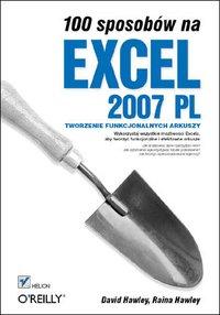 100 sposobów na Excel 2007 PL. Tworzenie funkcjonalnych arkuszy - David Hawley - ebook