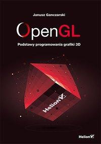 OpenGL. Podstawy programowania grafiki 3D - Janusz Ganczarski - ebook