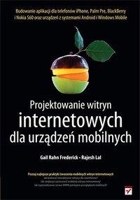Projektowanie witryn internetowych dla urządzeń mobilnych - Gail Frederick - ebook