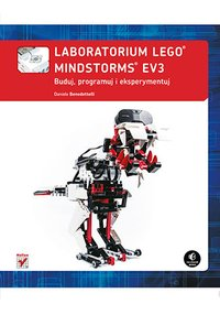Laboratorium LEGO Mindstorms EV3. Buduj, programuj i eksperymentuj - Daniele Benedettelli - ebook