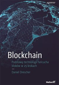 Blockchain. Podstawy technologii łańcucha bloków w 25 krokach - Daniel Drescher - ebook