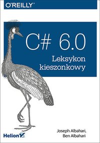 C# 6.0. Leksykon kieszonkowy - Joseph Albahari - ebook