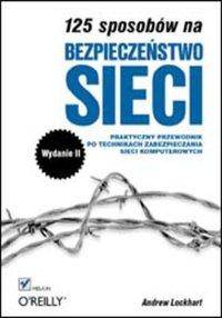 125 sposobów na bezpieczeństwo sieci. Wydanie II - Andrew Lockhart - ebook