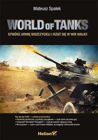 World of Tanks. Stwórz armię niszczycieli i rzuć się w wir walki! - Mateusz Spałek - ebook