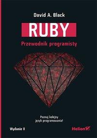 Ruby. Przewodnik programisty. Wydanie II - David A. Black - ebook