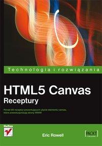 HTML5 Canvas. Receptury - Eric Rowell - ebook