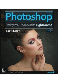 Photoshop. Podręcznik użytkownika Lightrooma. Wydanie II - Scott Kelby - ebook