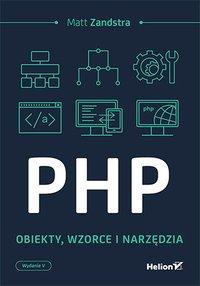 PHP. Obiekty, wzorce, narzędzia. Wydanie V - Matt Zandstra - ebook