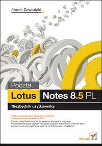 Poczta Lotus Notes 8.5 PL. Niezbednik uzytkownika - Marek Zawadzki - ebook