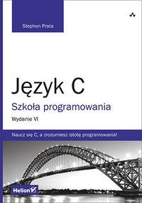 Język C. Szkoła programowania. Wydanie VI - Stephen Prata - ebook