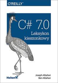 C# 7.0. Leksykon kieszonkowy - Joseph Albahari - ebook