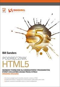 Podrecznik HTML5. Smashing Magazine - Bill Sanders - ebook