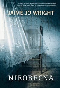 Nieobecna - Jaime Jo Wright - ebook