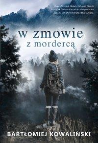 W zmowie z mordercą - Bartłomiej Kowaliński - ebook