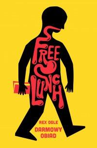 Free Lunch. Darmowy obiad - Rex Ogle - ebook
