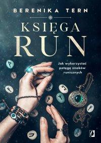 Księga run. Jak wykorzystać potęgę znaków runicznych - Berenika Tern - ebook