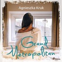 Grand Metropolitan - Agnieszka Kruk - audiobook