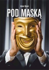 Pod maską - Adam Boroń - ebook