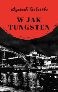 W jak tungsten - Wojciech Siekierko - ebook