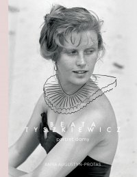Beata Tyszkiewicz. Portret damy - Anna Augustyn-Protas - ebook