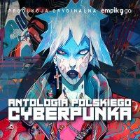 Antologia polskiego cyberpunka - Paweł Majka - audiobook