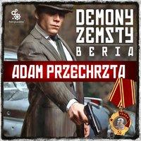 Demony zemsty. Beria - Adam Przechrzta - audiobook