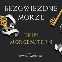 Bezgwiezdne morze - Erin Morgenstern - audiobook