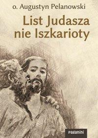 List Judasza nie Iszkarioty - o. Augustyn Pelanowski - ebook