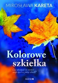 Kolorowe szkiełka - Mirosława Kareta - ebook