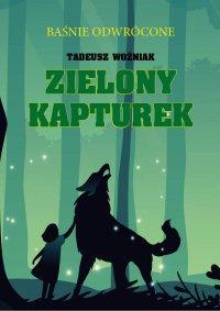 Zielony Kapturek - Tadeusz Woźniak - ebook